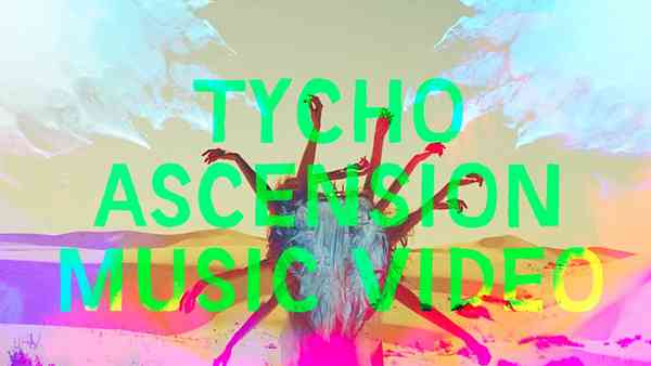 """Tycho - """"Ascension"""" (Official Music Video)"""
