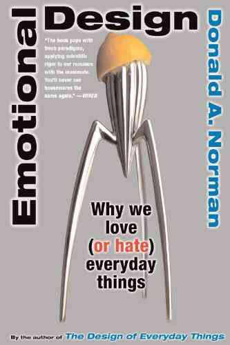Emotional Design: Why We Love (or Hate) Everyday Things eBook: Don Norman: Amazon.co.uk: Kindle Sto…