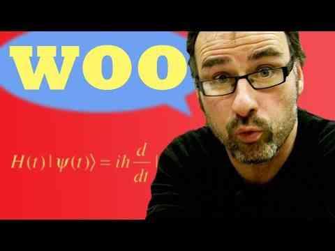 Quantum Physics Woo - Sixty Symbols