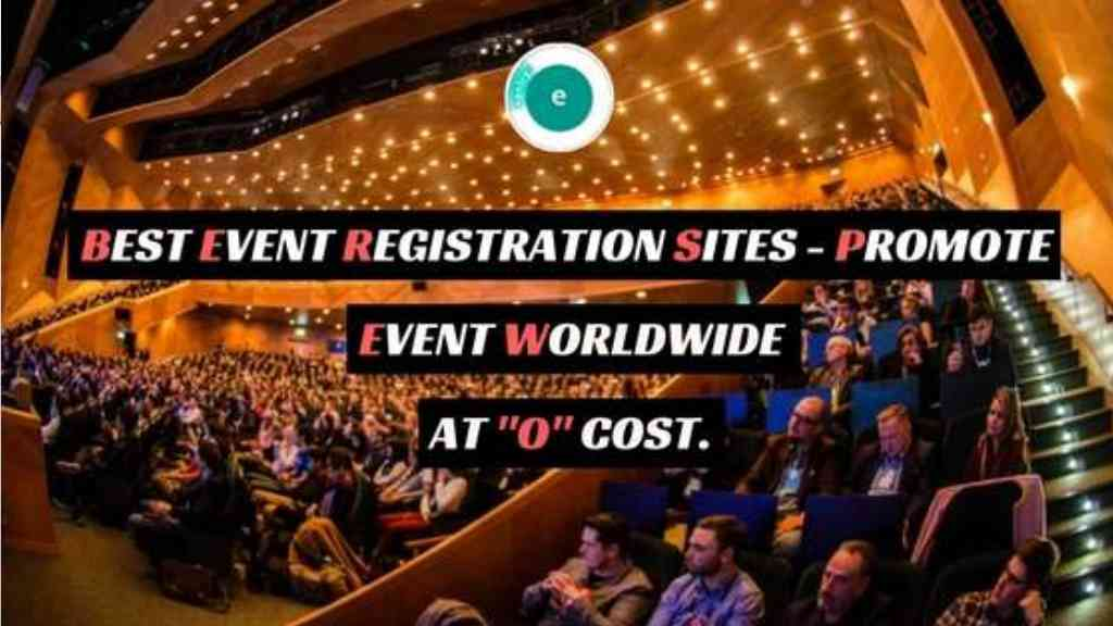 "Best Event Registration Sites - Promote Event Worldwide At ""0"" Cost."