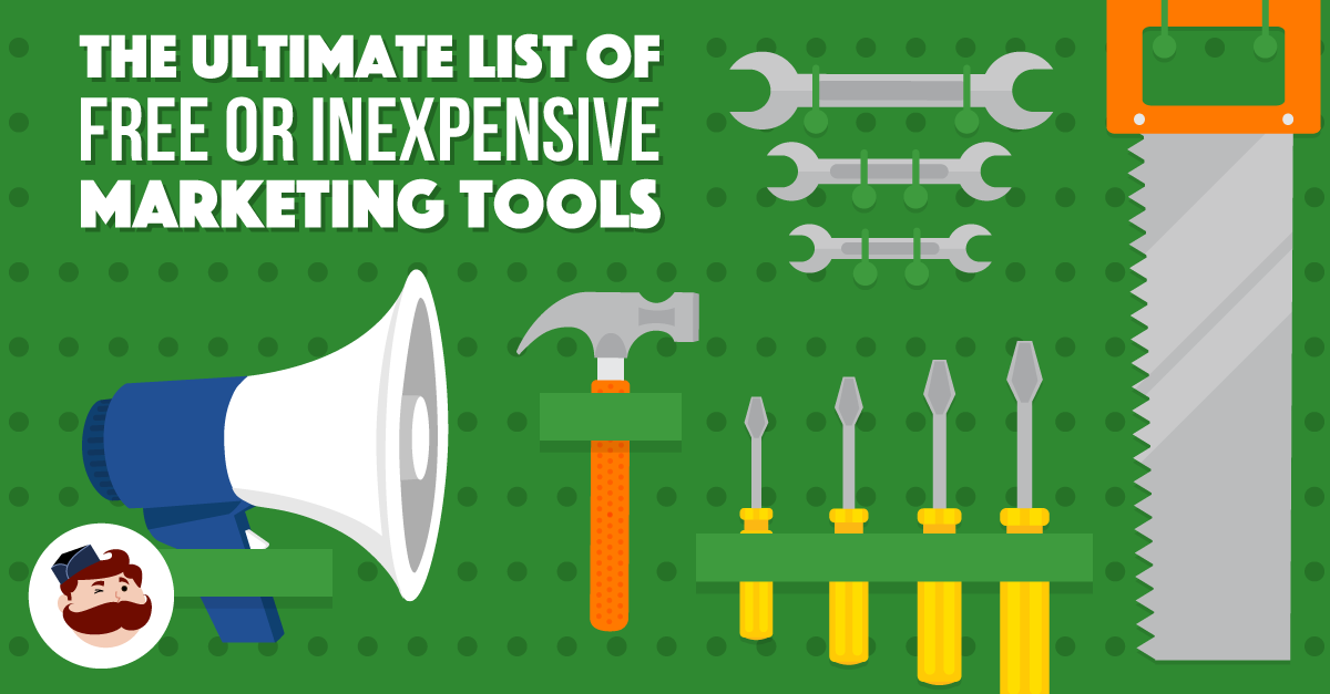 The Ultimate List of Free or Inexpensive Marketing Tools to Drive Success in 2018