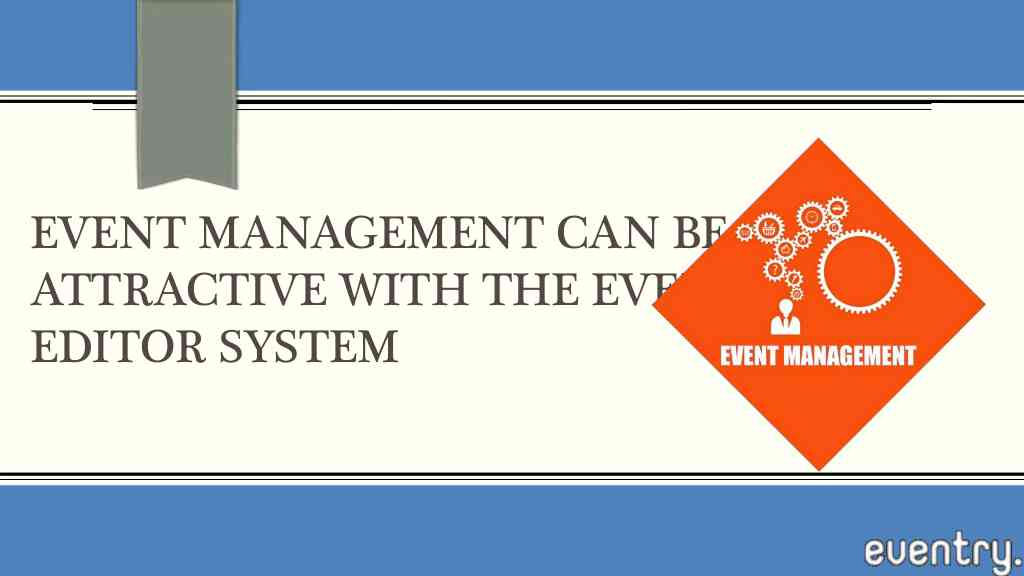 Event management Can Be Beautiful With The Attractive Event Editor System