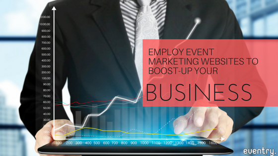 Employ Event Marketing Websites to Boost-up Your Business