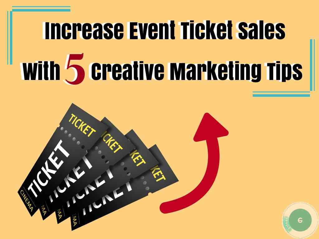 Increase Event Ticket Sales With 5 Creative Marketing Tips