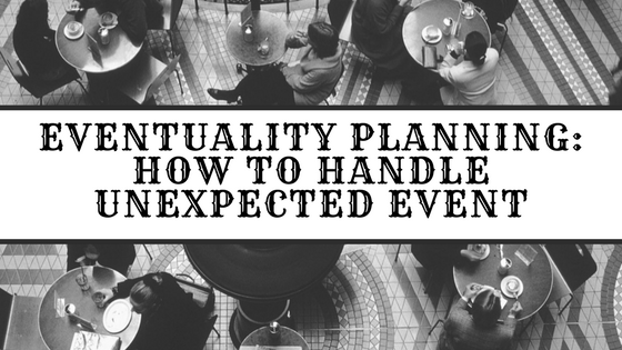 Eventuality Planning: How to Handle Unexpected Event