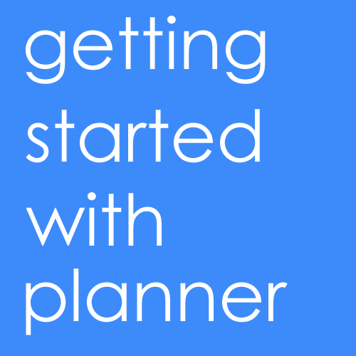 Getting Started with Planner