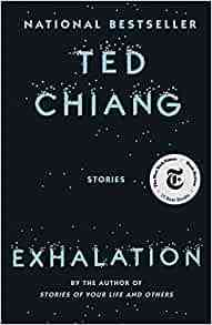 Exhalation: Chiang, Ted: 9781101972083: Amazon.com: Books