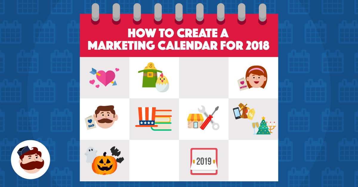Marketing Calendar | When To Schedule Holiday Ads for 2018