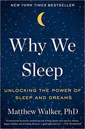 Why We Sleep: Unlocking the Power of Sleep and Dreams: Walker PhD, Matthew: 9781501144318: Amazon.c…