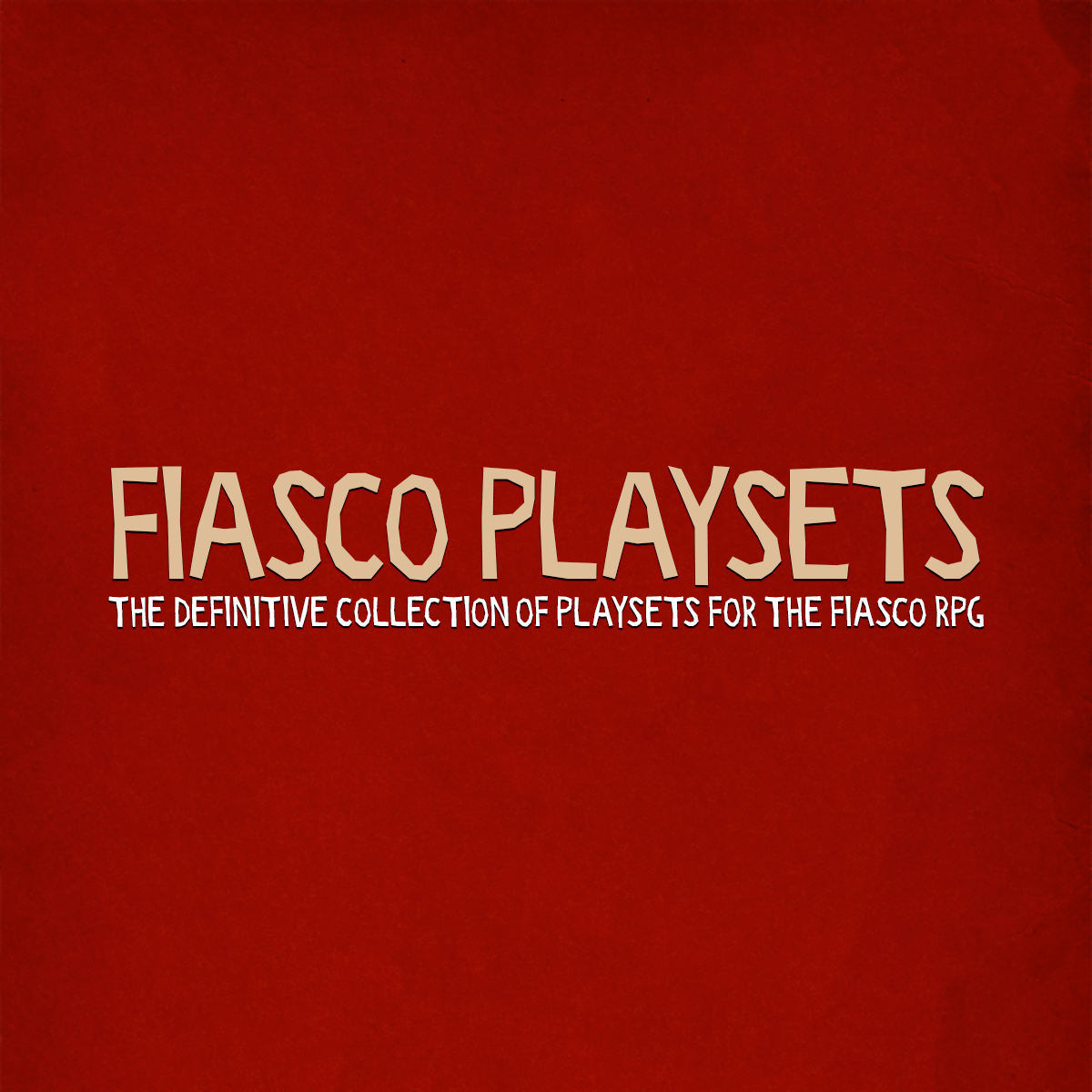 Fiasco playsets (require FIASO game)
