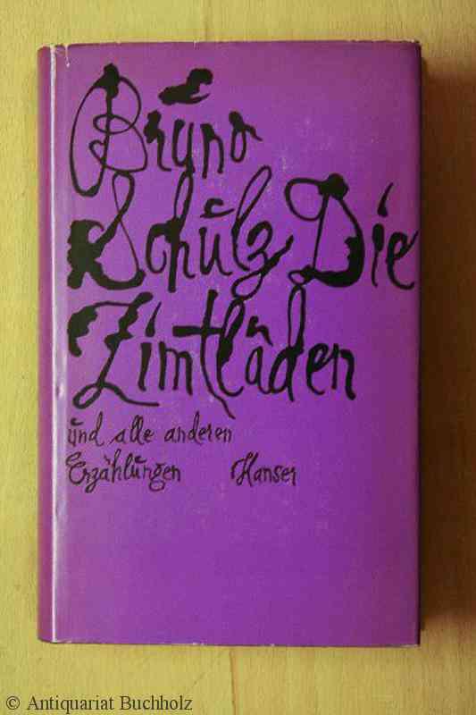 Die Zimtläden (und alle anderen Erzählungen) von Schulz, Bruno: Good Hardcover (1966) | Galerie B…