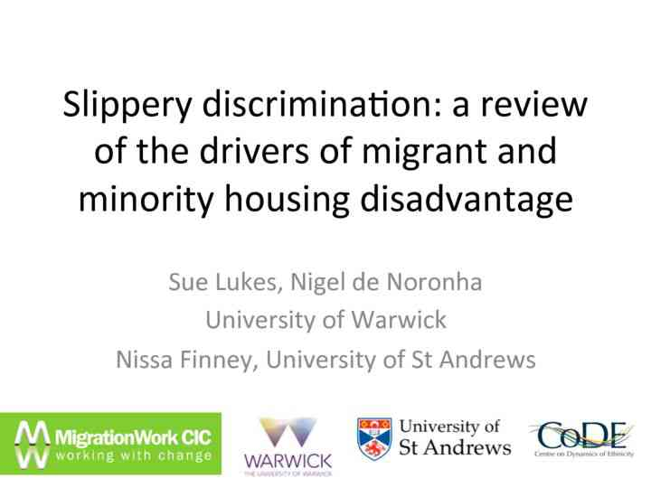 Slippery discrimination: The drivers of migrant and minority housing disadvantage – Nigel de Noro…