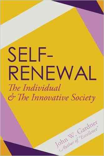 Self-Renewal: The Individual and the Innovative Society: John W. Gardner: 9781626540842: Amazon.com…