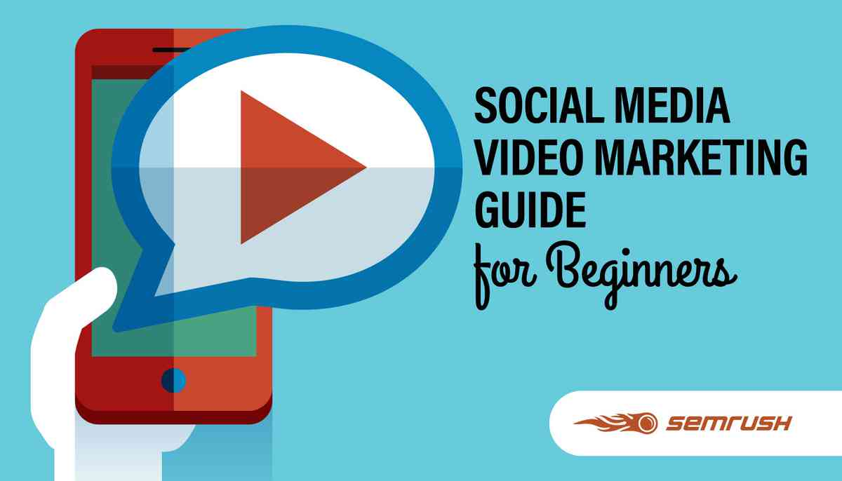 Social Media Video Marketing Guide for Beginners