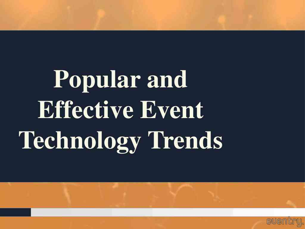 Popular and Effective Event Technology Trends