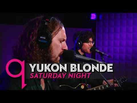 Yukon Blonde - Saturday Night (Live) - YouTube