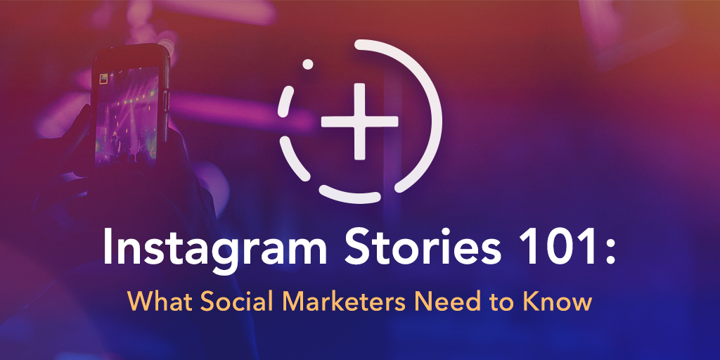 Instagram Stories 101: What Social Marketers Need to Know | Simply Measured