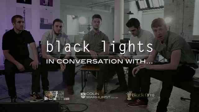 """""""In Conversation with... Black Lights"""" - Directed by Colin Warhurst"""