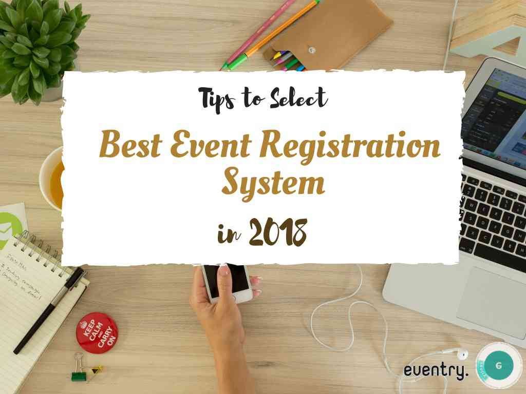 Tips to select best event registration system in 2018