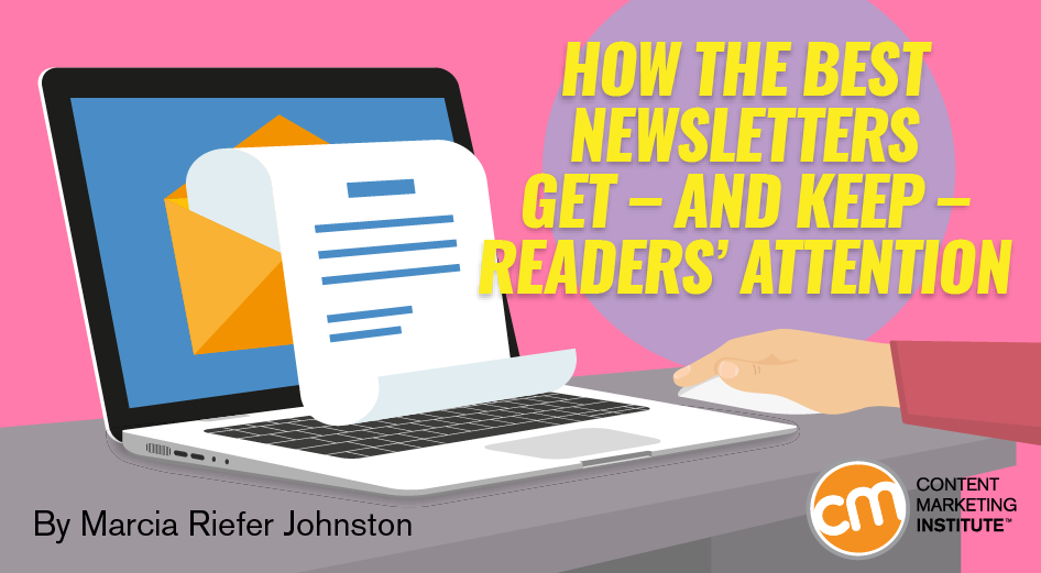 How the Best Newsletters Get – and Keep – Readers' Attention