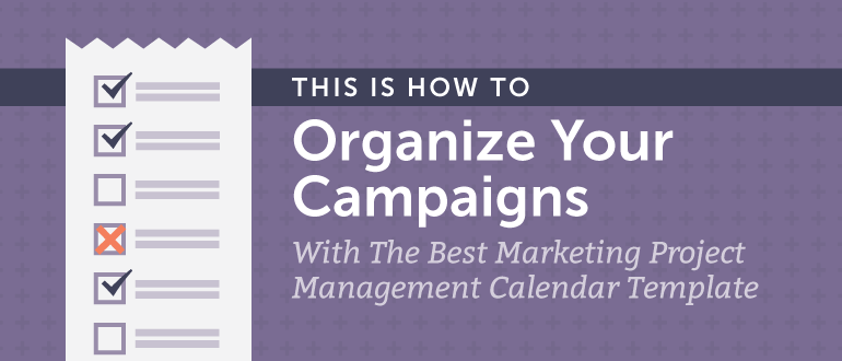Marketing Project Management Calendar Template: How to Get Organized