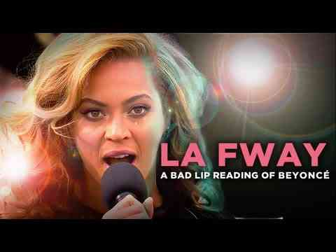 """LA FWAY"" — A Bad Lip Reading of Beyoncé"