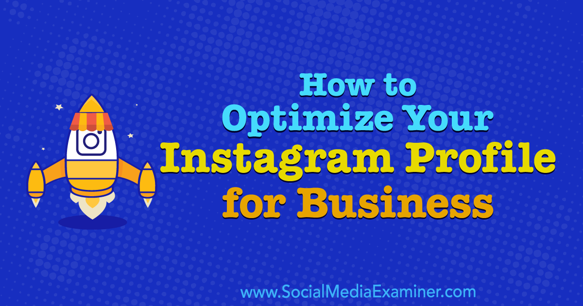 How to Optimize Your Instagram Profile for Business : Social Media Examiner