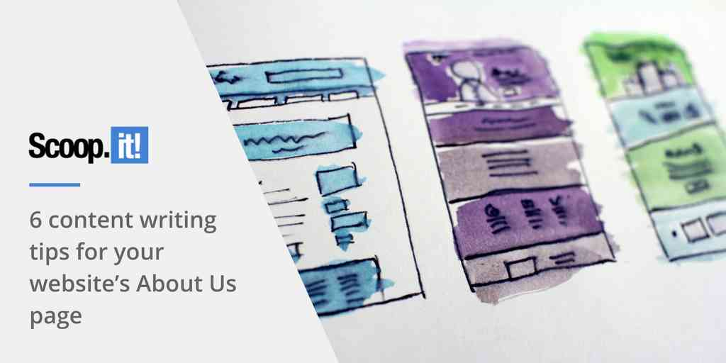 6 content writing tips for your website's About Us page - Scoop.it Blog