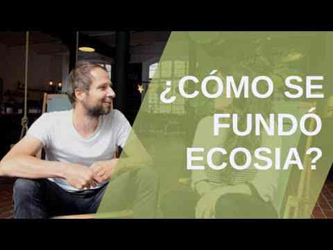¿Cómo se fundó Ecosia?