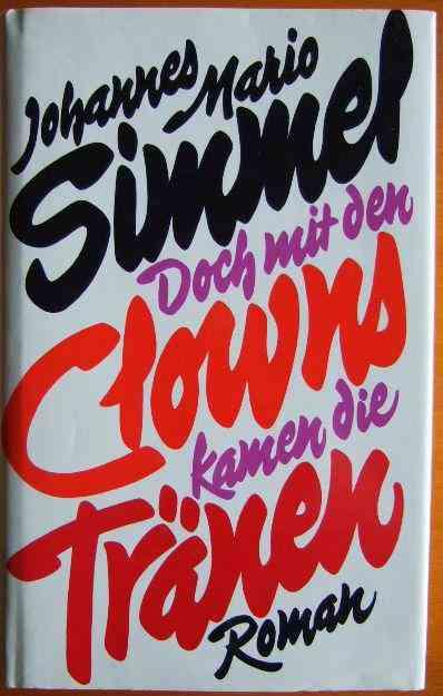 Doch mit den Clowns kamen die Tränen : Roman. von Simmel, Johannes Mario:: Sehr gut Hardcover/Papp…
