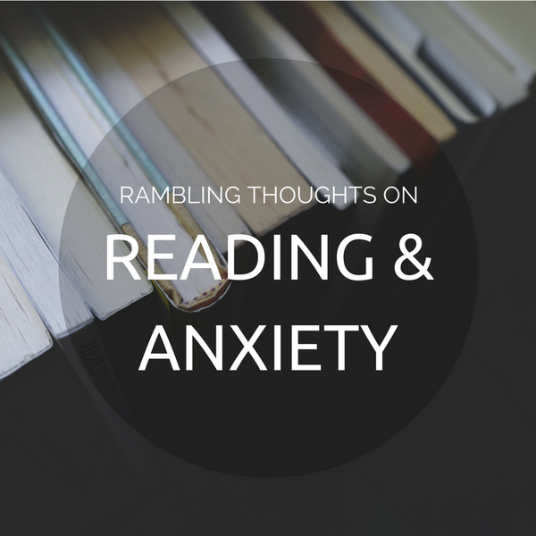 On Reading and Anxiety