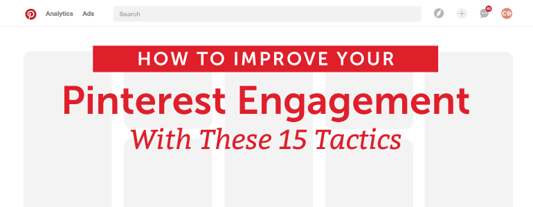 15 Tactics To Improve Your Brand's Pinterest Engagement - CoSchedule