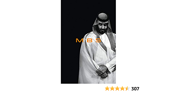 MBS: The Rise to Power of Mohammed bin Salman: Hubbard, Ben: 9781984823823: Amazon.com: Books