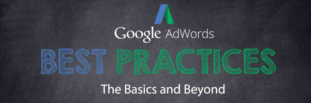 Google AdWords Best Practices for Newbs: The Basics & Beyond for 2018