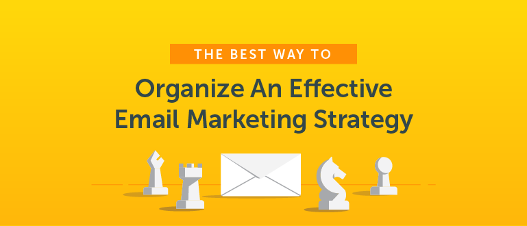 Email Marketing Strategy: How to Organize Yours Effectively (Template)