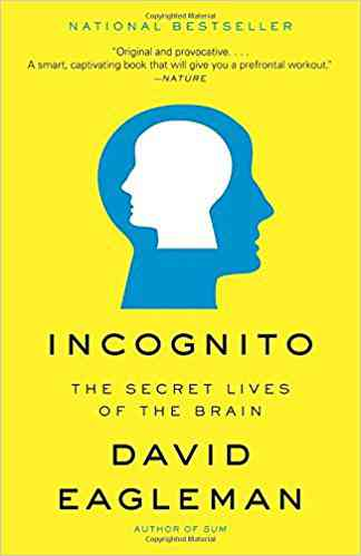 Incognito: The Secret Lives of the Brain (9780307389923): David Eagleman: Books
