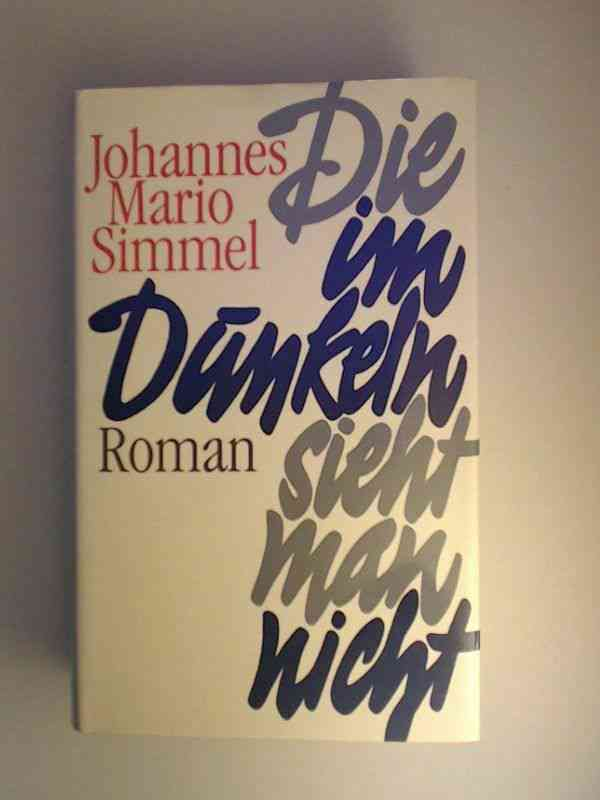 Die im Dunkeln sieht man nicht / Roman Mario Simmel, Johannes: 576006 | eBay