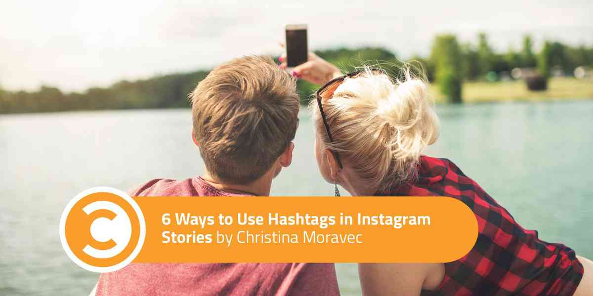 6 Ways to Use Hashtags in Instagram Stories | Social Media Strategy