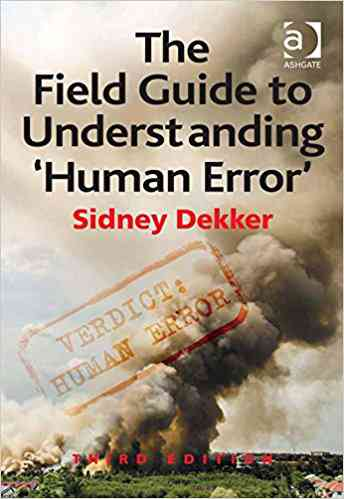 The Field Guide to Understanding 'Human Error', Sidney Dekker, eBook - Amazon.com
