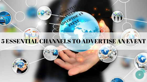 5 Essential Channels To Advertise An Event