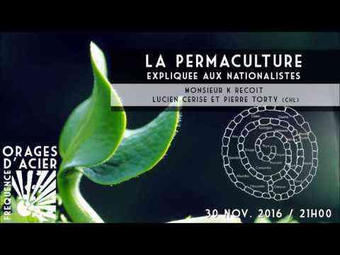 La permaculture expliquée aux nationalistes - Orages d'acier - 20/11/2016 - YouTube