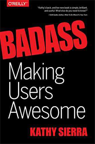 Badass: Making Users Awesome eBook: Kathy Sierra: Kindle Store