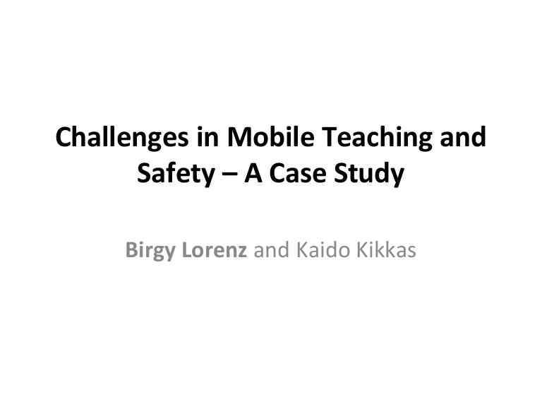 Challenges in Mobile Teaching and Safety – A Case Study, Birgy Lorenz…