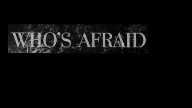 Who's Afraid?