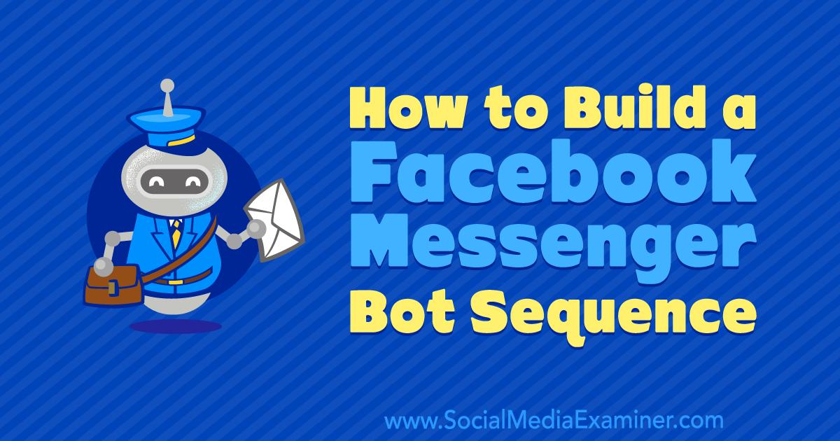 How to Build a Facebook Messenger Bot Sequence : Social Media Examiner