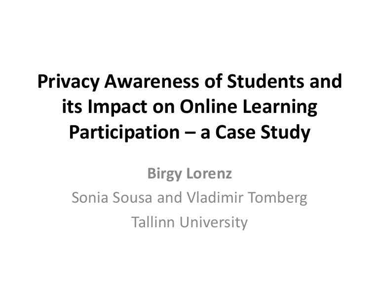 Birgy Lorenz, Sonia Sousa, Vladimir Tomberg Privacy Awareness of Stu…