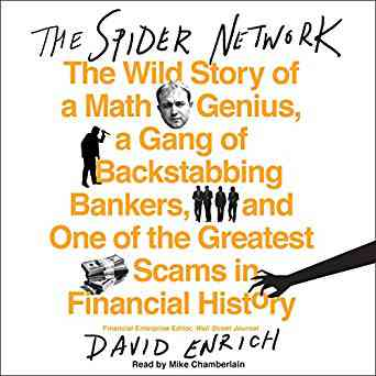 The Spider Network: The Wild Story of a Math Genius, a Gang of Backstabbing Bankers, and One of the…