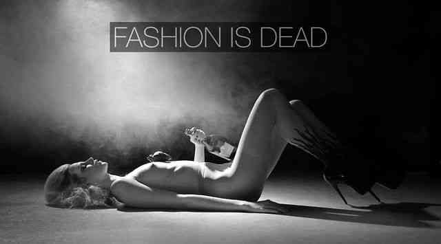 FASHION IS DEAD