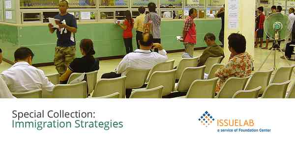 IssueLab Special Collection: Immigration Strategies