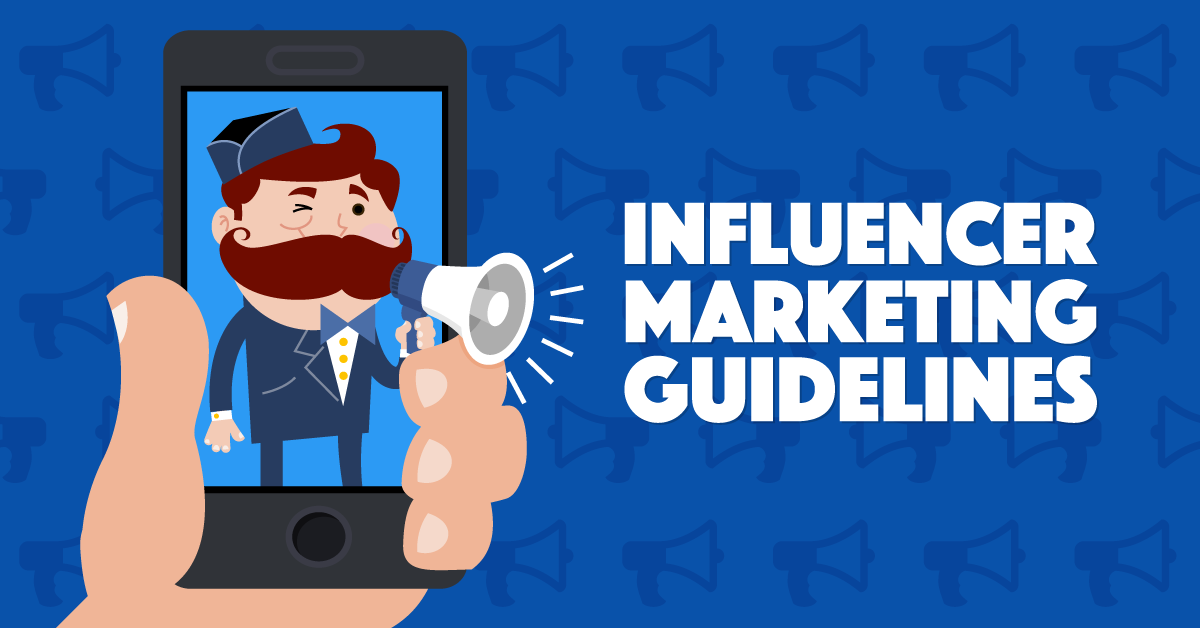 Influencer Marketing Guidelines: Rules Marketers & Brands Need to Follow